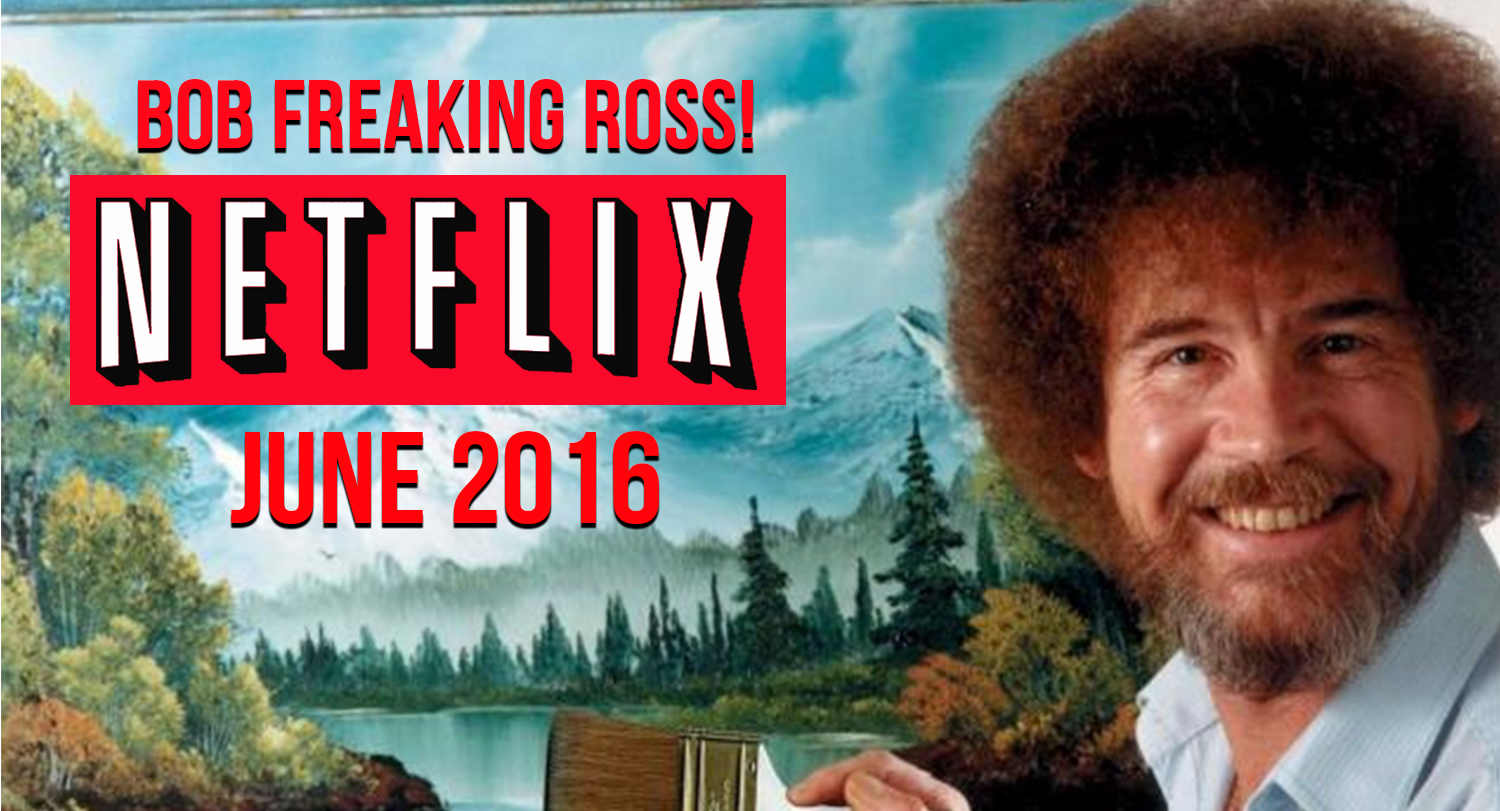 New Netflix Releases For June 2016 Get Creative With Bob Ross